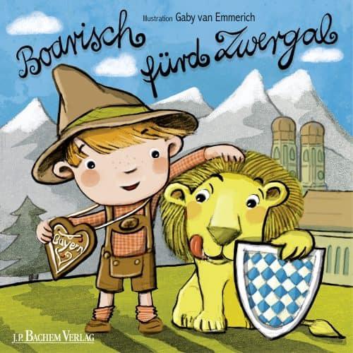 Kinderbuch Boarisch fürd Zwergal