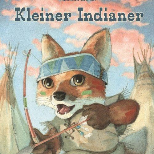 Kinderbuch Kleiner Indianer - über einen kleinen Indianerfuchs, der an...